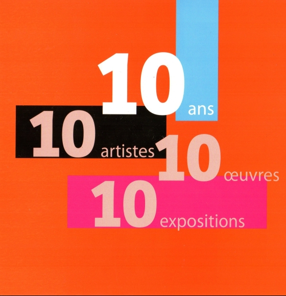 10 ans, 10 artistes, 10 oeuvres