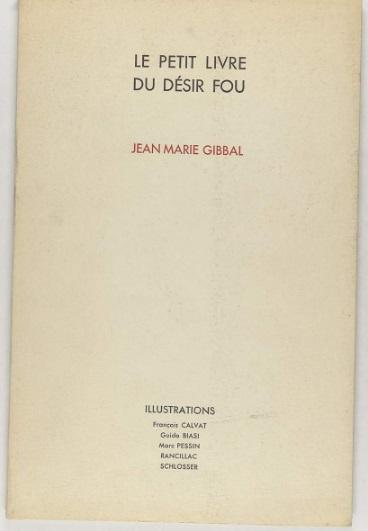 Gibbal Jean-Marie – Le petit livre du désir fou –