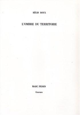 L'OMBRE DU TERRITOIRE - REGIS ROUX (1)