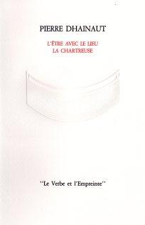 Pierre Dhainault L'etre avec le lieu la Chartreuse (4)